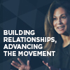 Building Relationships, Advancing the Movement