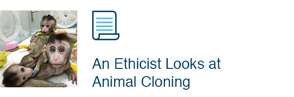 An Ethicist Looks at Animal Cloning