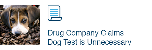 Drug Company Claims Dog Test is Unnecessary