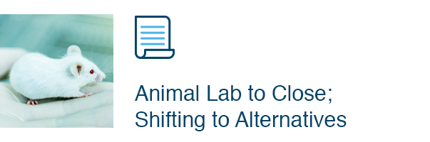 Animal Lab to Close;Shifting to Alternatives