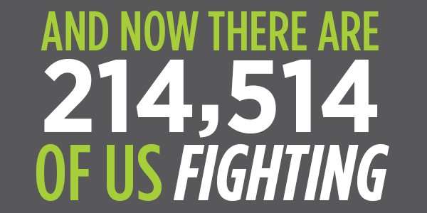 And now there are 214,514 of us fighting
